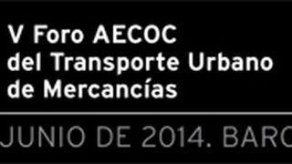 V Foro Aecoc del Transporte Urbano de Mercancías