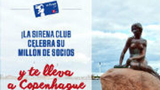 La Sirena Club celebra su millón de socios con viajes a Copenhague