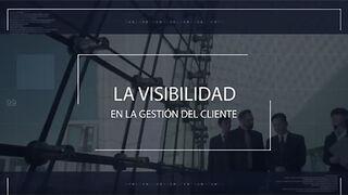 Un vídeo sobre visibilidad en la gestión del cliente
