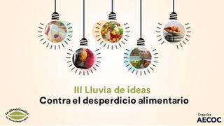 III Lluvia de ideas contra el desperdicio alimentario