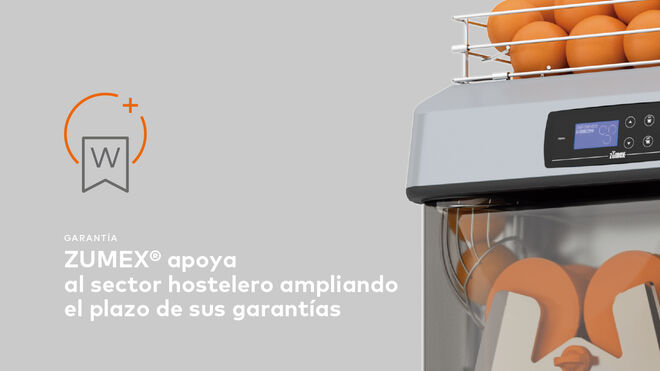 ZUMEX® apoya al sector hostelero y food service ampliando sus garantías