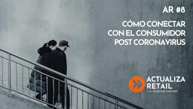 Cómo conectar con el consumidor post coronavirus