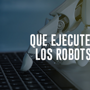Que ejecuten los robots